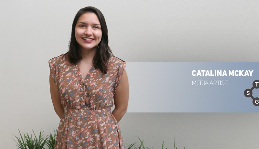 Meet the Team: Catalina McKay, Media Artist