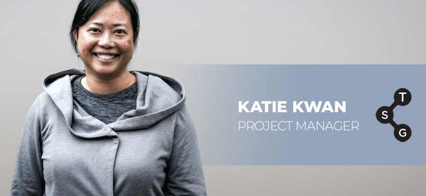 Meet the Team: Katie Kwan, Project Manager