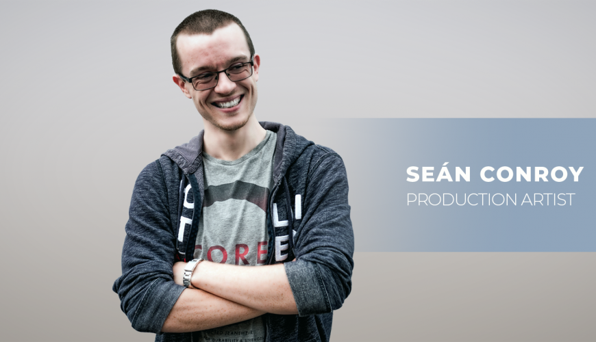 Meet the Team: Seán Conroy, Production Artist