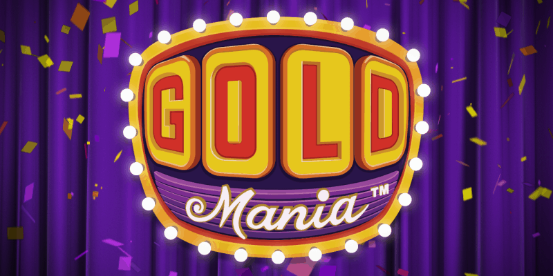 Gold Mania! ENTERS A GOLDEN ERA OF FUN!